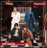 「TRIANGLE –FIRE DRAGON–」
