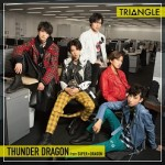 「TRIANGLE –THUNDER DRAGON–」