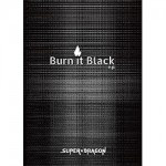 「Burn It Black e.p.」<Limited Box>