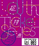 「Youth Ticket Series Vol.3」